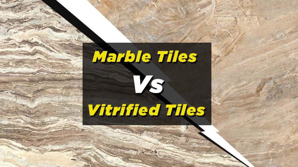 Marble tiles vs vitrified tiles